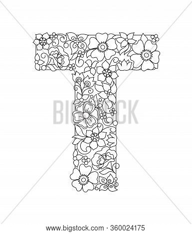 Capital Letter T Patterned With Hand Drawn Doodle Abstract Flowers And Leaves. Monochrome Page Anti