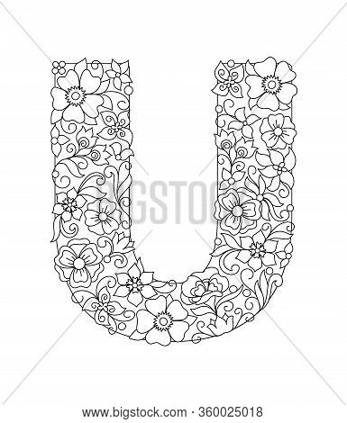 Capital Letter U Patterned With Hand Drawn Doodle Abstract Flowers And Leaves. Monochrome Page Anti