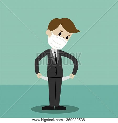 Businessman In Medical Mask Standing And Showing His Empty Pocket, Turning His Pocket Inside Out, No