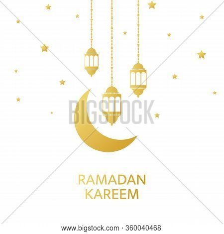 Ramadan Kareem Greeting Card. Golden Lanterns, Crescent And Stars Hanging On White Background. Luxur