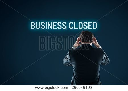 Business Closed Bankruptcy Concept. Businessman Is Horrified By Bankruptcy.