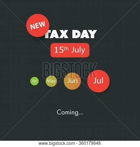 Tax Day Is Coming, Design Template - Usa Tax Deadline, New Date For Irs Federal Income Tax Returns: