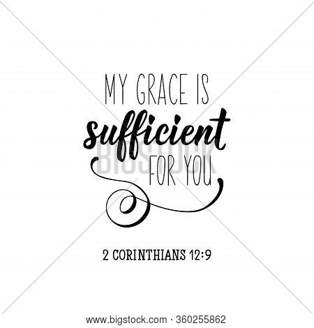 My Grace Is Sufficient For You. Lettering. Inspirational And Bible Quote. Can Be Used For Prints Bag