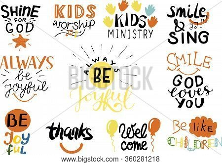 Logo Set With Bible Verse And Christian Quotes Kids Worship, Smile, God Loves You, Be Like Children,