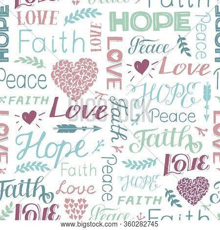 Seamless Christian Colorful Pattern With Hand Lettering Words Faith, Hope, Love, Peace And Hearts.
