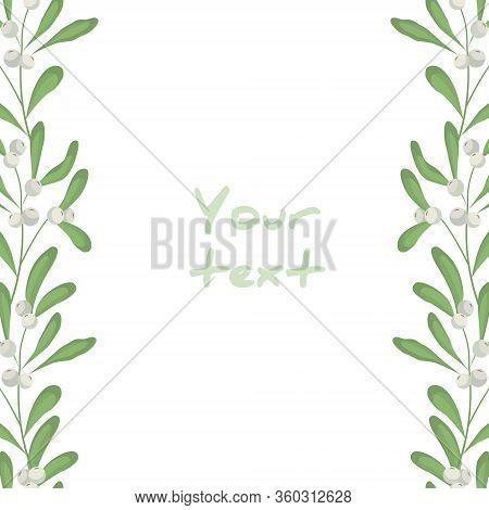 Floral Mistletoe Frame; Vertical Borders With White Mistletoe For Greeting Cards, Invitations, Weddi