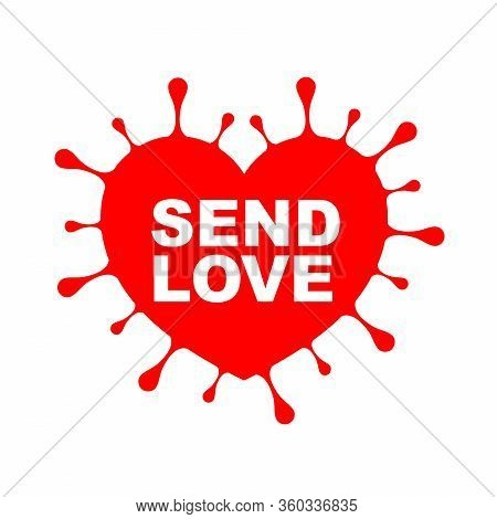 Send Love, Positive Message Forr Corona Virus Outbreak. Stay Positive And Hopeful Together. Viral Pa