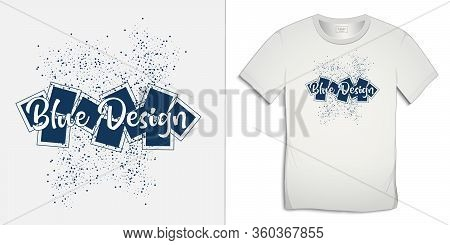 Print On T-shirt Graphics Design, Blue Spattered Spray Circles And Squares, White Background Vector