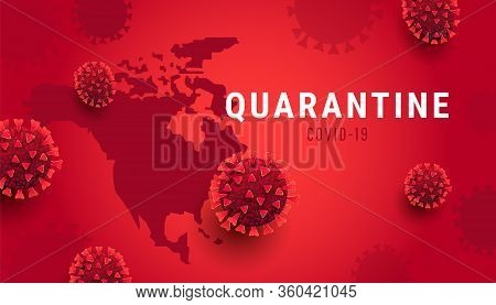 Covid-19 Quarantine Design Concept. Global Spread Of Deadly Coronavirus Epidemic In All Countries Co