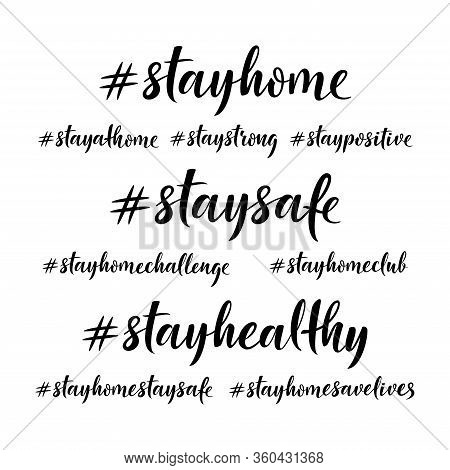 Stay Home. Stay Safe. Stay Healthy.  Isolated Vector Lettering Phrases On White Background For Socia