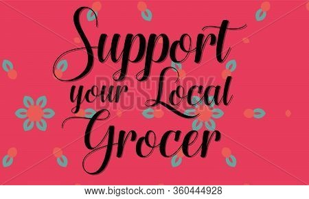 Support Your Local Grocer Text On Pink Background