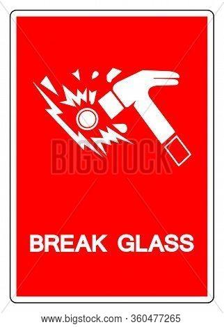 Break Glass Symbol Sign, Vector Illustration, Isolate On White Background Label. Eps10