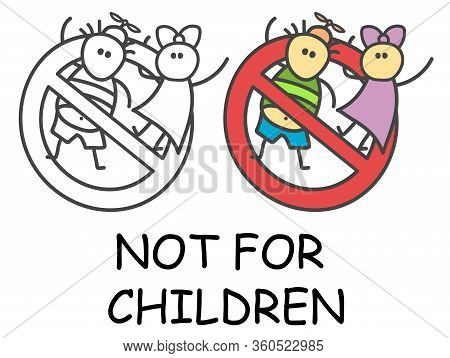 Funny Vector Stick Boy And Girl In Children's Style. Not For Children Sign Red Prohibition. Stop Sym