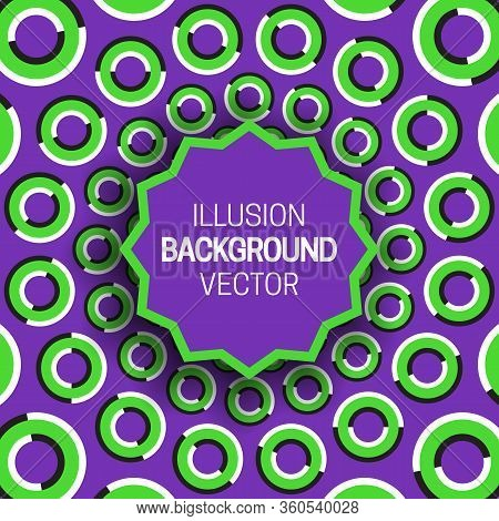 Round Frame On Purple Green Optical Illusion Background Of Moving Rings Shapes.
