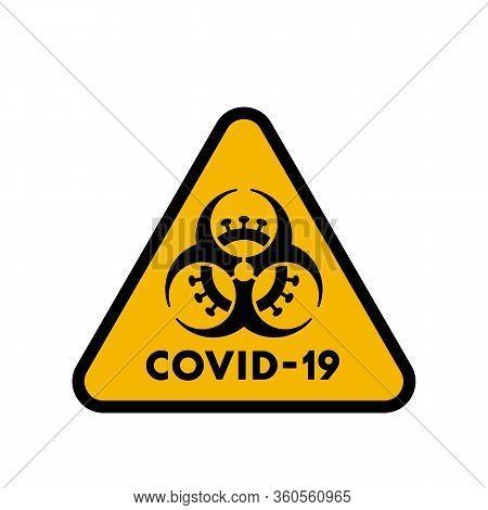 Coronavirus Biohazard Combined Triangle Warning Sign. Covid-19 And Biohazard Caution Sign. Coronavir