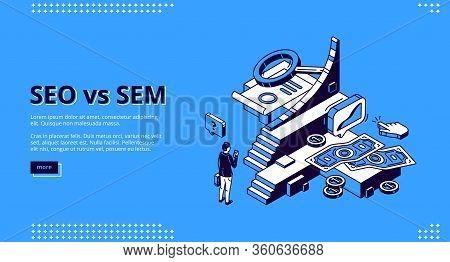 Seo Vs Sem Isometric Landing Page. Digital Marketing And Search Engine Optimization. Businessman At