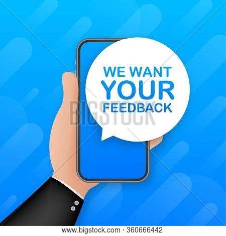 We Want Your Feedback On Smartphone Screen. Customer Service. Speaker, Loudspeaker. Survey Vector Il