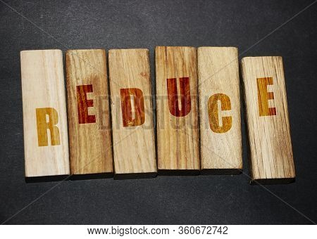 Reduce Word Letters On Wooden Blocks, . Resource Conservation Reduce, Reuse And Recycle 3r Concept