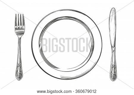 Empty Plate, Cutlery Knife And Fork, Time To Eat, Hand Drawn Vector Illustration Realistic Sketch