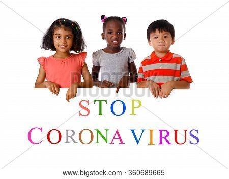 Group Of Multiracial Children Shows 'stop Coronavirus' . Concept 2019-ncov. Corona Virus Outbreaks.