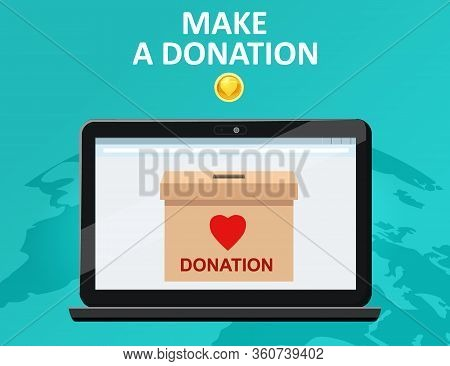 Donate Online Payments. Make A Donation Box On A Laptop Pc Display. Charity Fundraising Concept. Ear