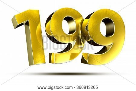 3d Illustration Numbers 199 Gold Isolated On A White Background.(with Clipping Path)