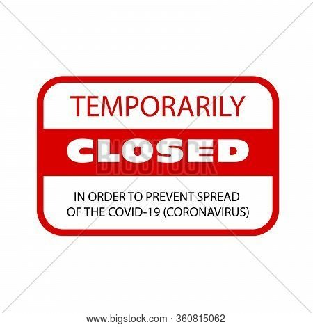 Office Temporarily Closed Because Of Coronavirus Signboard, Information Sign About Quarantine