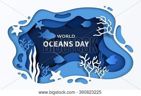 World Oceans Day Paper Cut Sea Background. 8 June Paper Craft Summer Poster For Help Sea Ecosystem.
