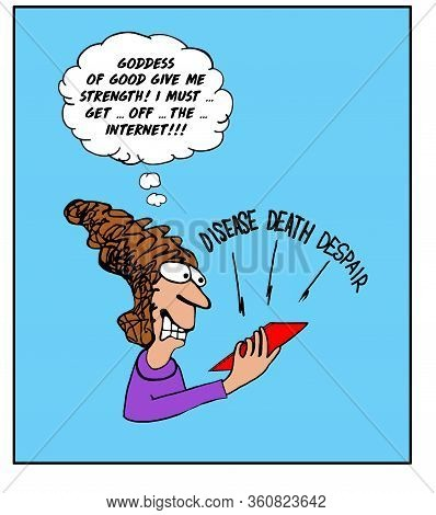 Color Cartoon Showing An Overwhelmed Woman Getting Bad News From The Internet And Stating She Must G