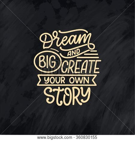 Inspirational Quote About Dream. Hand Drawn Vintage Illustration With Lettering And Decoration Eleme