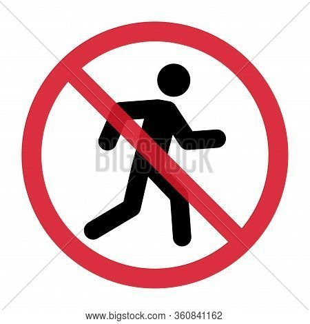 No Walk Icon Access For Pedestrians Prohibition Sign, Vector Illustration. No Pedestrian Sign