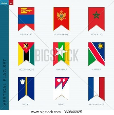 Nine Vector Vertical Flag Set. Vertical Icon With Flag Of Mongolia, Montenegro, Morocco, Mozambique,