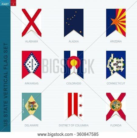 Nine Vector Vertical Us State Flag Set. Vertical Icon With State Flag Of Alabama, Alaska, Arizona, A