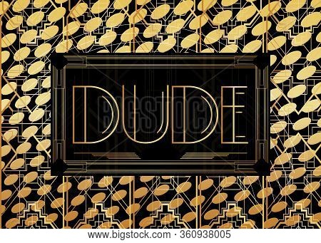 Art Deco Dude Text. Decorative Greeting Card, Sign With Vintage Letters.