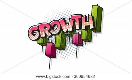 Growth Chart And Expression Text On A Comic Bubble With Halftone. Vector Illustration Of A Bright An
