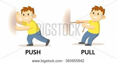 Words Push And Pull Flashcard With Cartoon Characters. Opposite Adjectives Explanation Card. Flat Ve