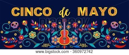 Mexican Holiday 5 May Cinco De Mayo. Vector Template With Traditional Mexican Symbols. Fiesta Banner