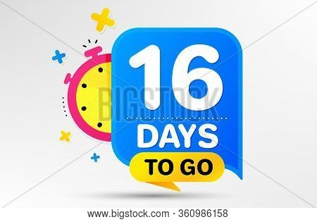 Countdown Left Days Banner With Timer. Sixteen Days Left Icon. 16 Days To Go Sign. Sale Announcement