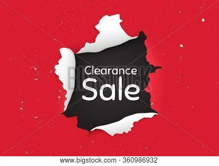 Clearance Sale Symbol. Ragged Hole, Torn Paper Banner. Special Offer Price Sign. Advertising Discoun
