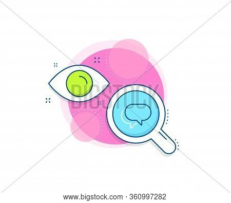 Speech Bubble Sign. Research Complex Icon. Talk Bubble Line Icon. Chat Message Symbol. Analytics Or