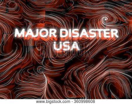 Usa Major Disaster Concept Lettering. President Of The United States Of America Has Declared Major D