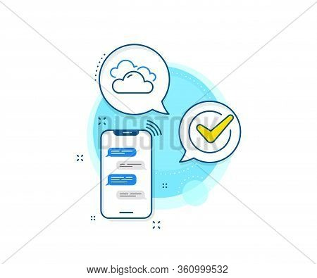 Clouds Sign. Phone Messages Complex Icon. Cloudy Weather Line Icon. Sky Symbol. Messenger Chat Scree