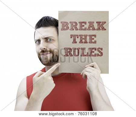 Man holding a card with the text Break The Rules on white background