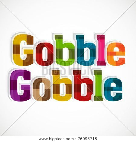 Stylish colorful text Gobble Gobble on Thanksgiving Day celebration, can be used as poster, banner or flyer.