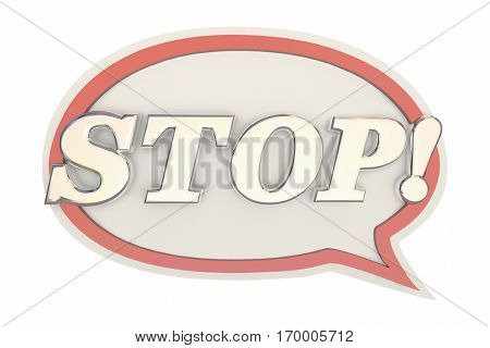 Stop Word End Halt Message Speech Bubble 3d Illustration