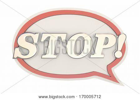 Stop Word End Halt Message Speech Bubble 3d Illustration
