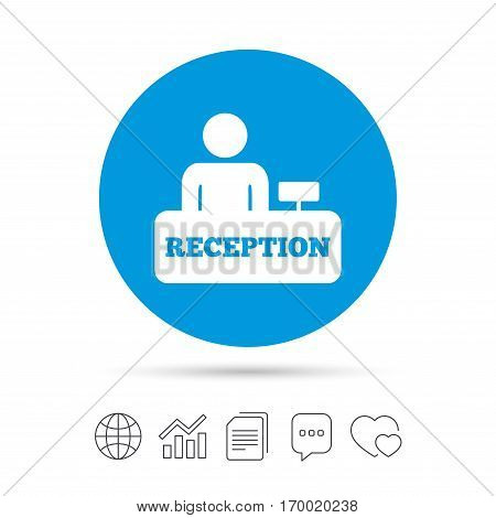 Reception sign icon. Hotel registration table with administrator symbol. Copy files, chat speech bubble and chart web icons. Vector