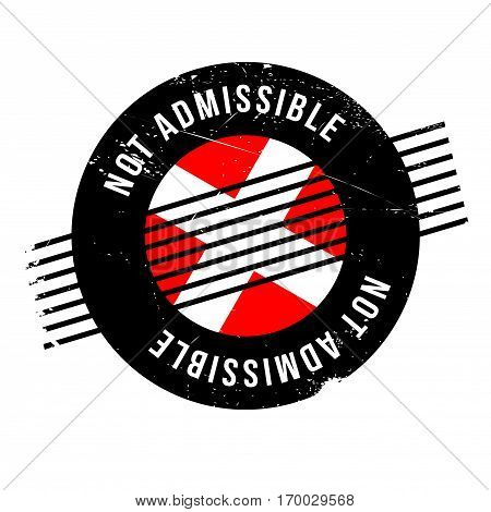 Not Admissible rubber stamp. Grunge design with dust scratches. Effects can be easily removed for a clean, crisp look. Color is easily changed.