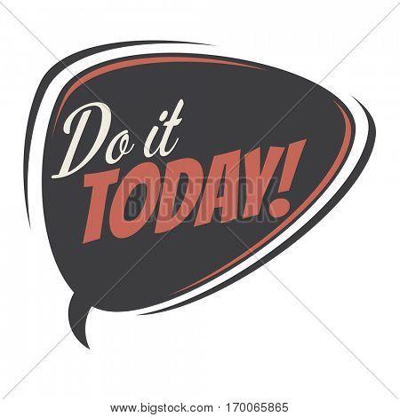 do it today retro speech balloon