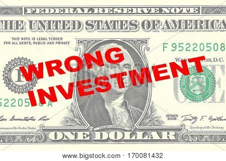 Wrong Investment - Financial Concept